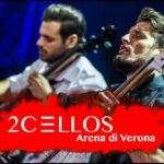2CELLOS – LIVE at Arena di Verona 2016 [FULL CONCERT]